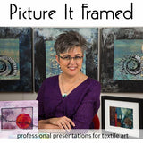 Online Course: Picture It Framed, professional presentations for textile art