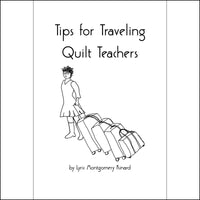 Tips for Traveling Quilt Teachers
