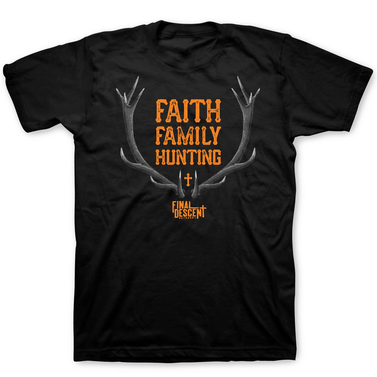 Final Descent Faith Family Hunting T-Shirt