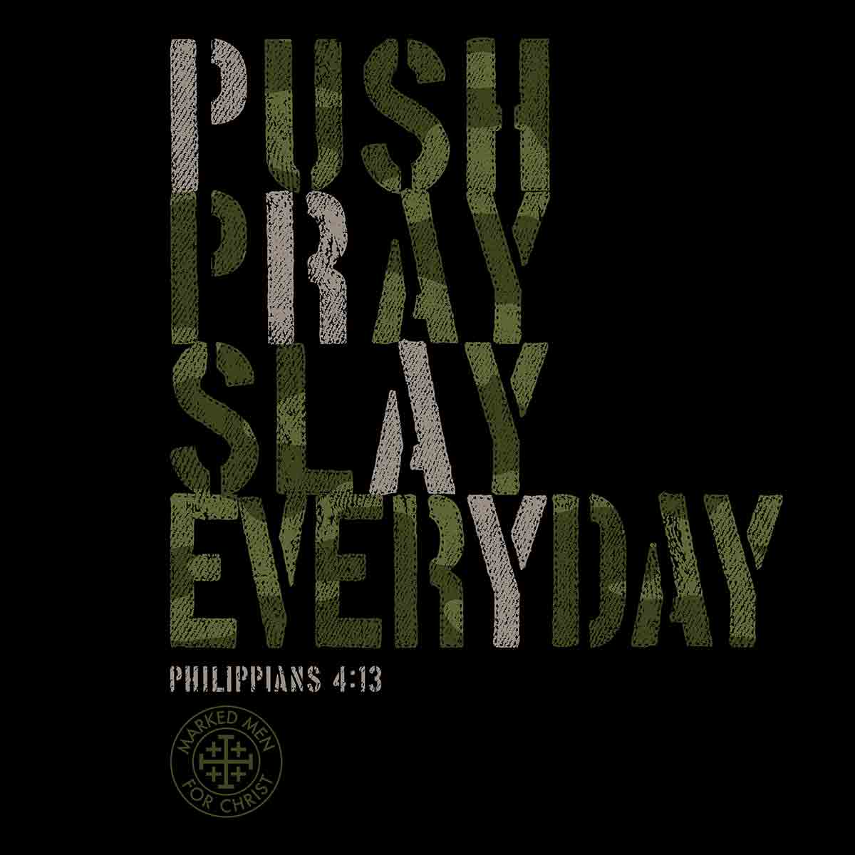 Marked Men for Christ -  Adult T - Push Pray Slay