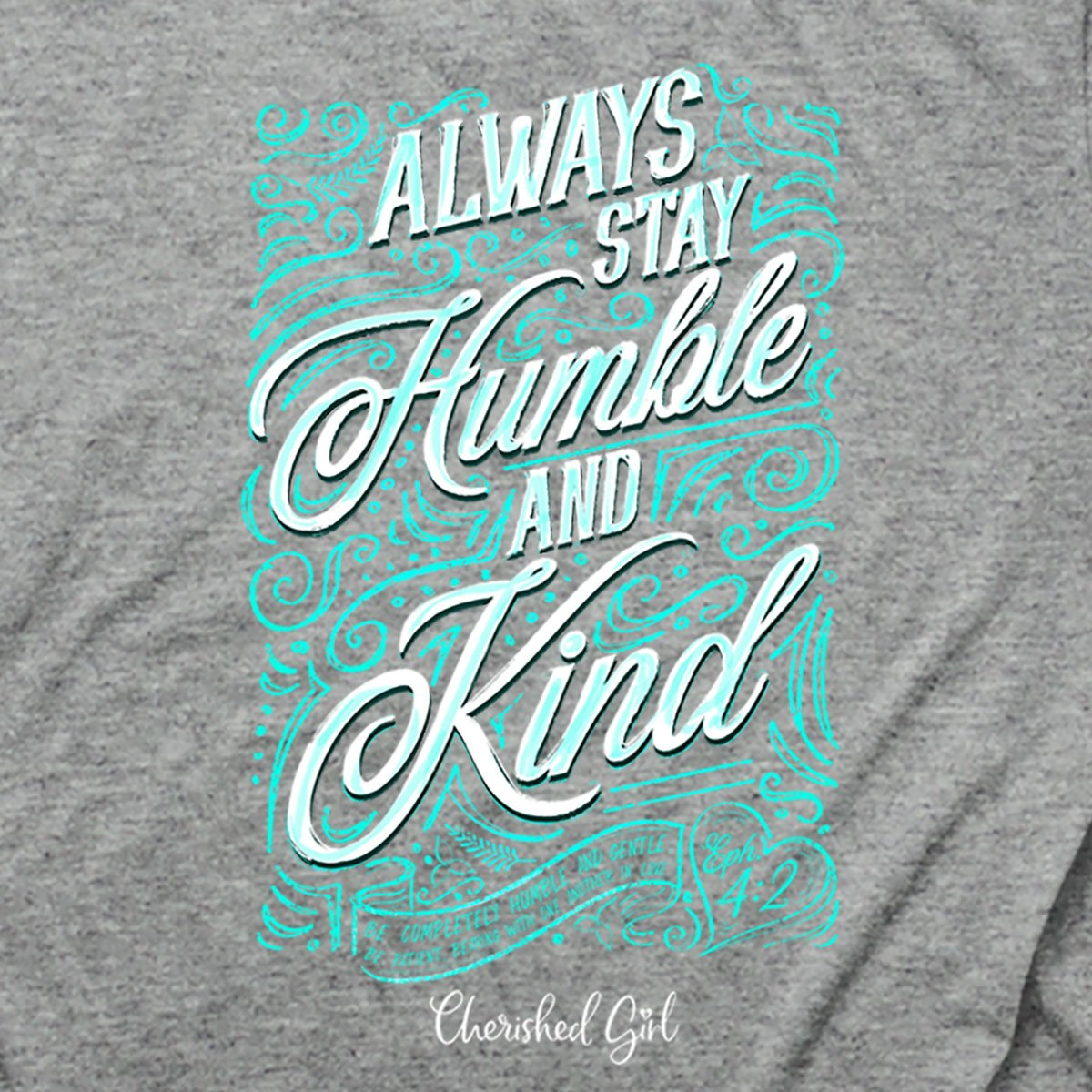 Cherished Girl Christian T-Shirt Humble and Kind