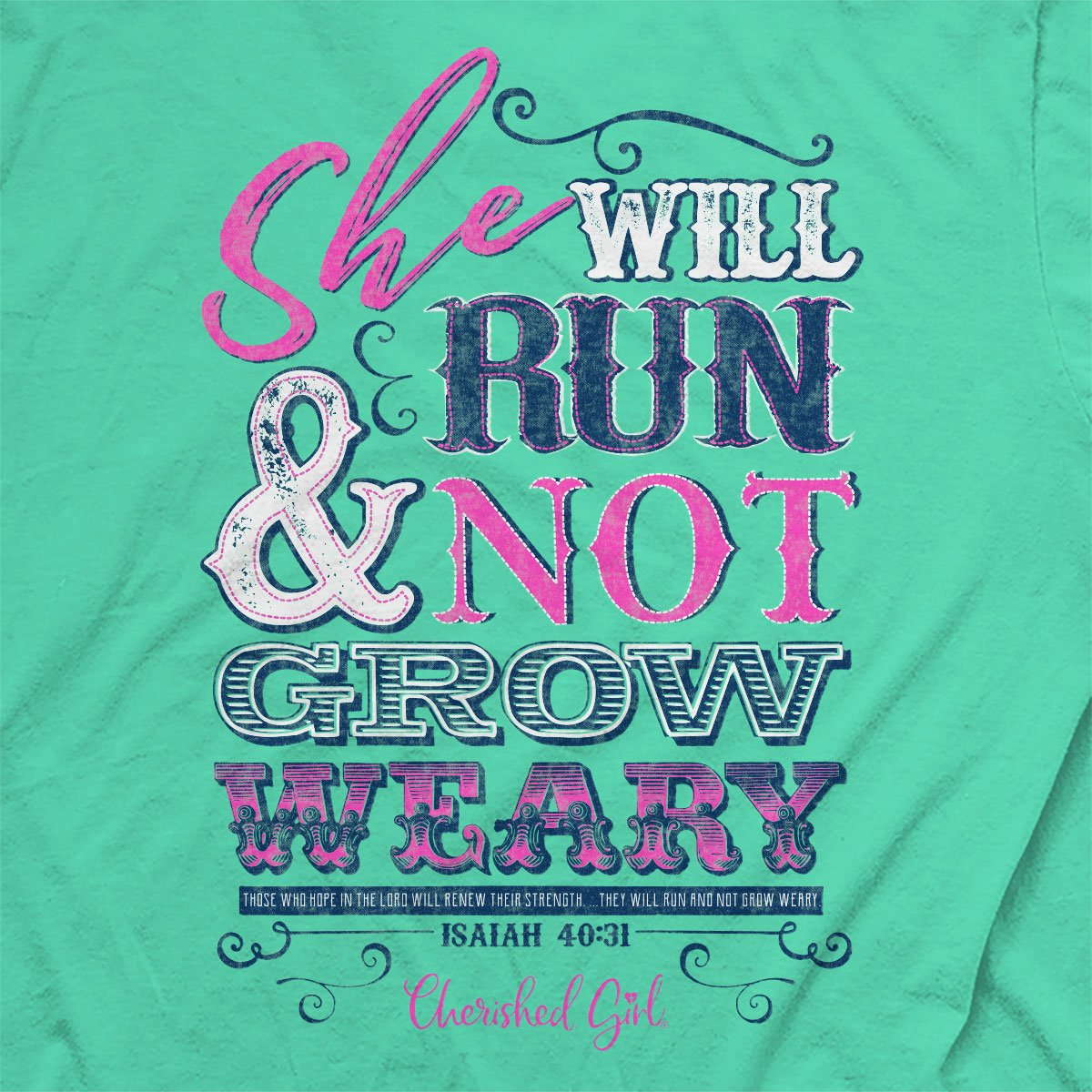 Cherished Girl Christian T-Shirt Run And Not Grow Weary Isaiah 40:31