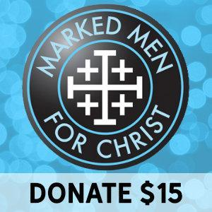 Donate to Marked Men for Christ - $15