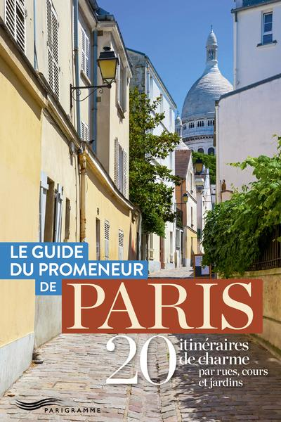 Le guide du promeneur de Paris - Collectif