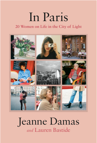 In Paris : 20 Women on Life in the City of Light