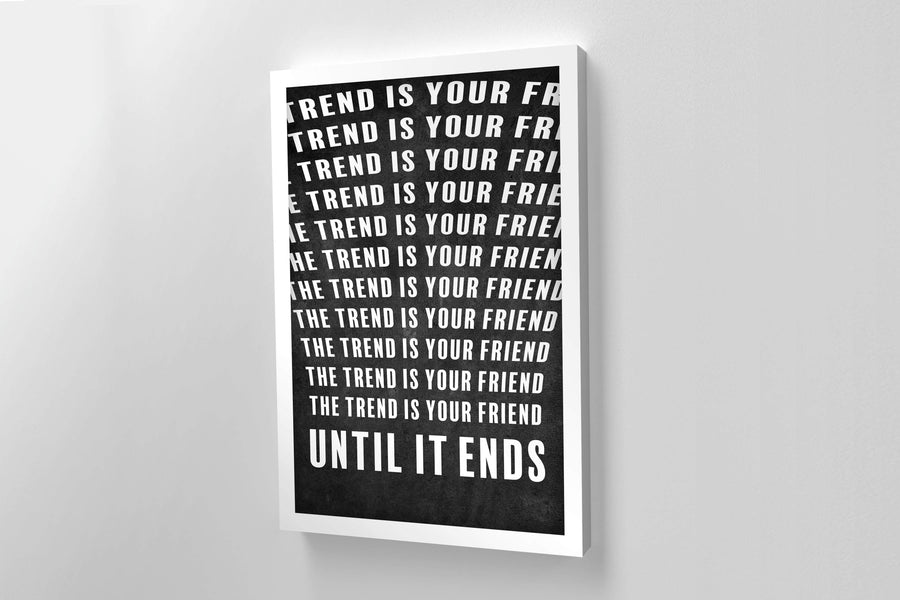 The Trend Is Your Friend Until It Ends