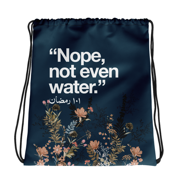 Not Even Water Drawstring Bag