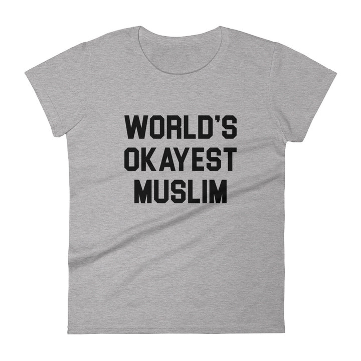 World's Okayest Muslim Tee (Womens)