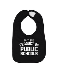 Future Product of Public Schools Bib - Black - Originalitees