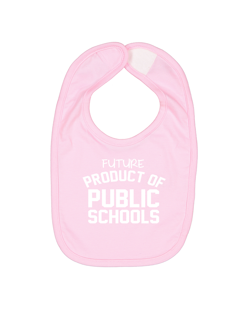 Future Product of Public Schools Bib - Pink - Originalitees