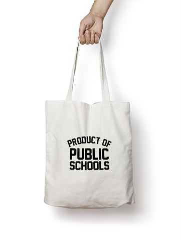 Product of Public Schools Tote - Originalitees