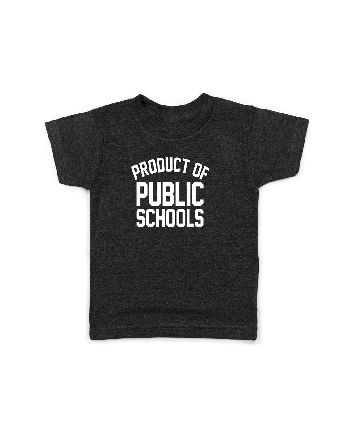 Kids | Product of Public Schools - Originalitees