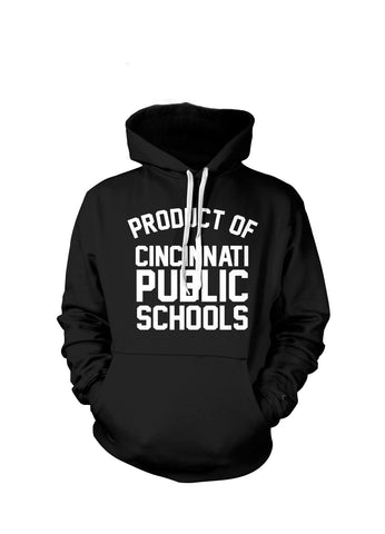 Product of Cincinnati Public Schools - Hoodies | Blk/White - Originalitees