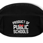 Product of Public Schools Fanny Pack - Originalitees