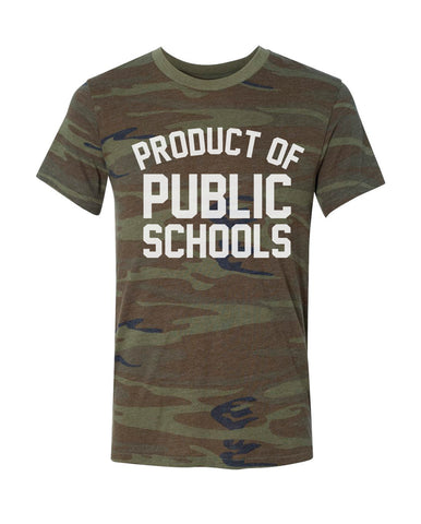 Product of Public Schools - Camo - Originalitees