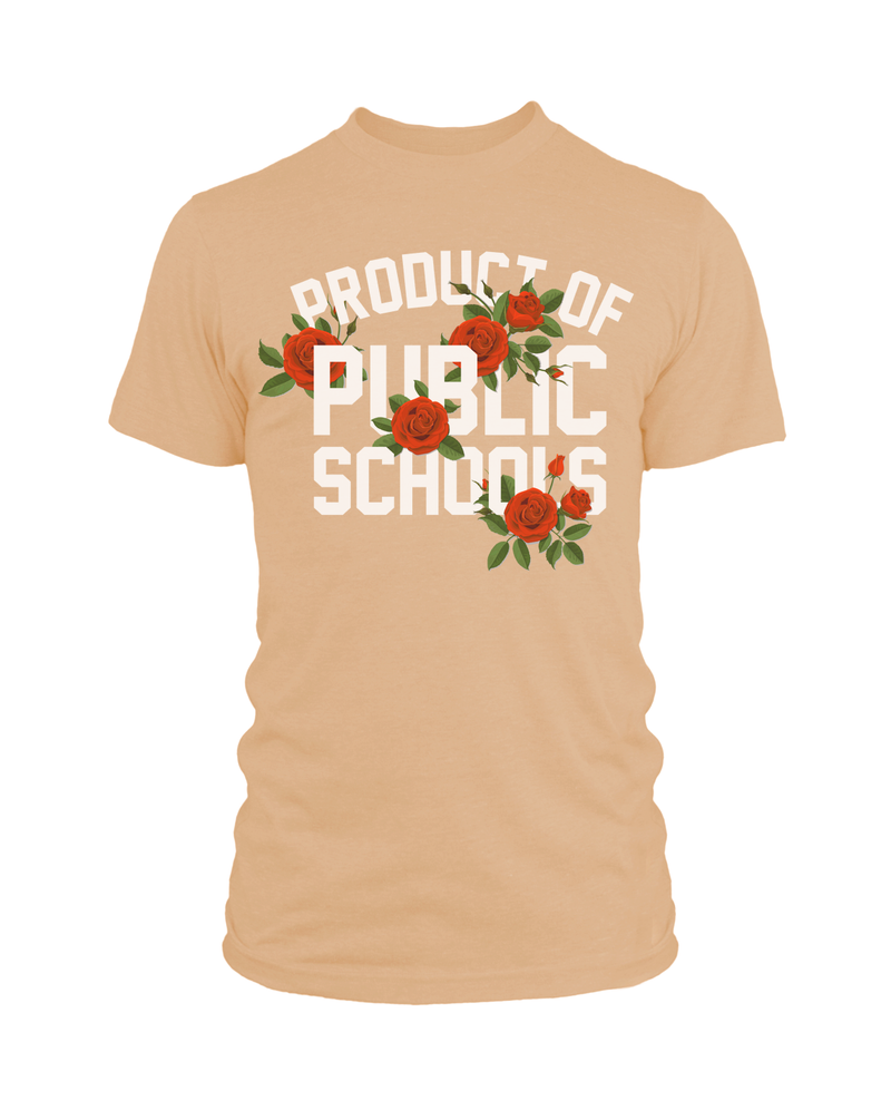 Product of Public Schools: Roses Edition - Desert Sand