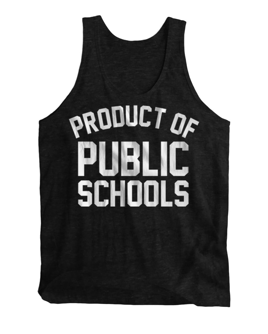 Product of Public Schools Tanks [Unisex] - Originalitees