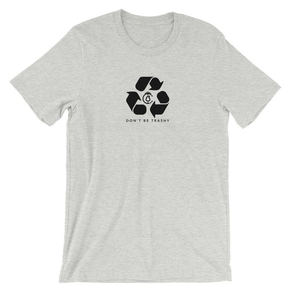 Don't Be Trashy, Recycle Unisex T-Shirt (Mono) - The 6th Clothing Co.