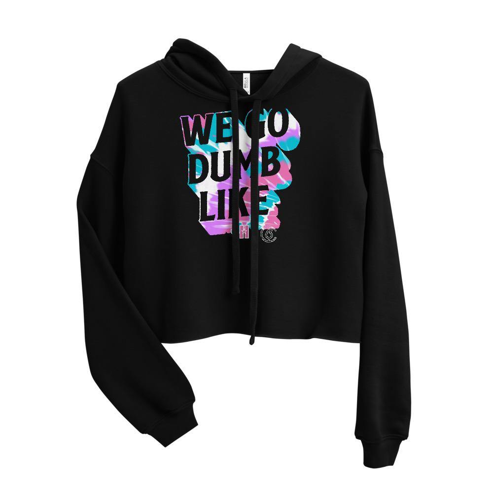 We Go Dumb Like Crop Hoodie