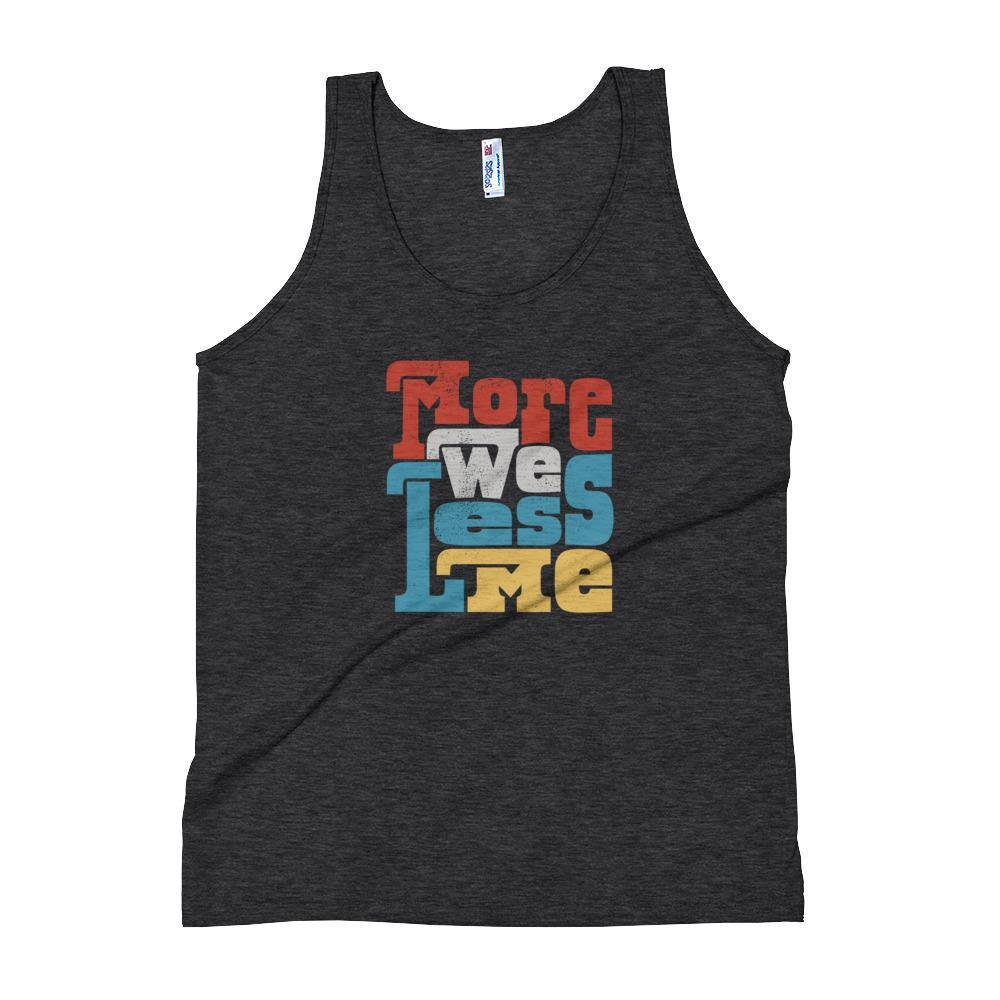 More We Less Me Unisex Soft Tri-Blend Tank