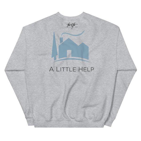 A Little Help Unisex Sweatshirt