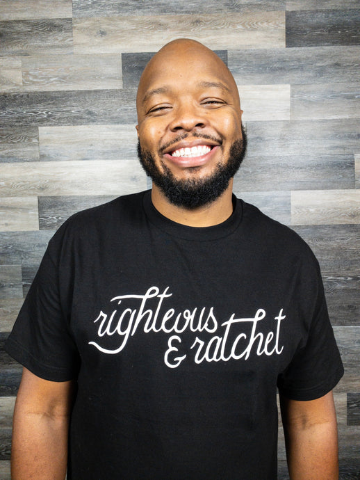 Righteous And Ratchet Classic Tee