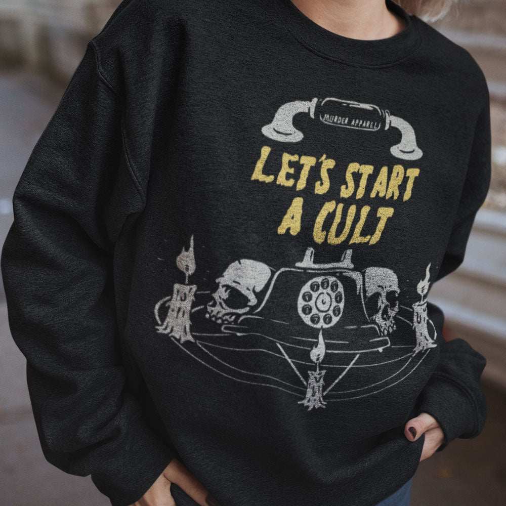 Let's Start A Cult Sweatshirt - Murder Apparel