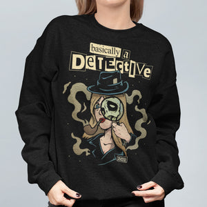 Basically A Detective Sweatshirt - Murder Apparel