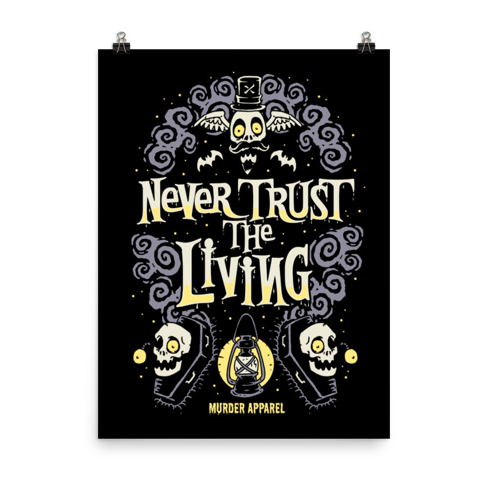 Never Trust The Living Poster