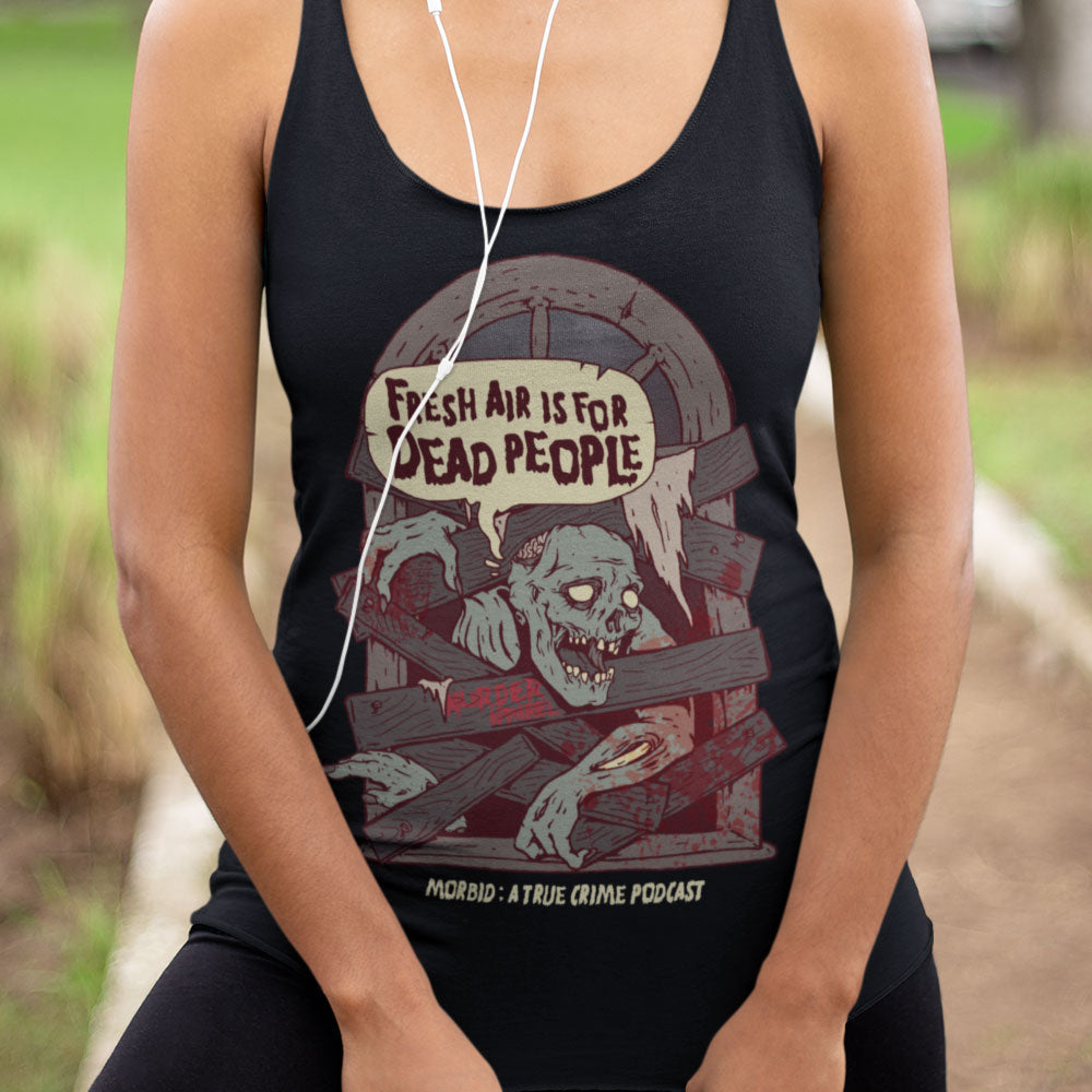 Fresh Air Is For Dead People Racerback Tank