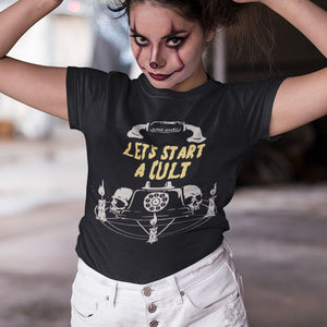 Let's Start A Cult T-Shirt - Murder Apparel