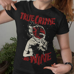 True Crime and Wine T-Shirt - Murder Apparel