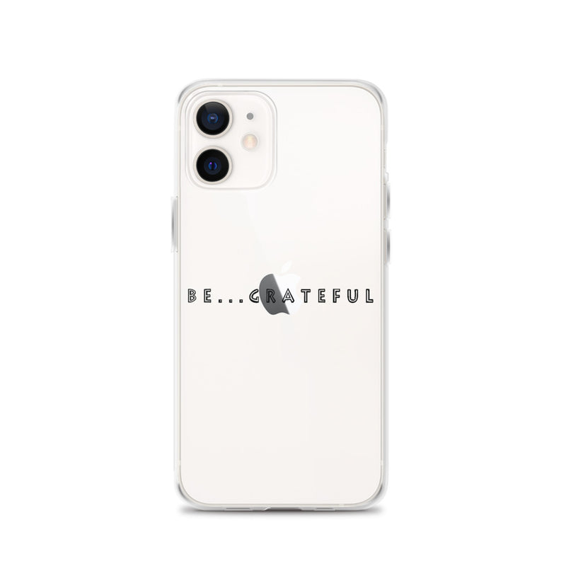 Be...Grateful iPhone Case - The Be Line Products