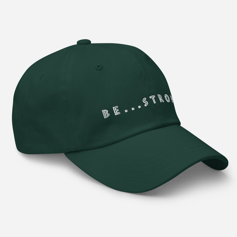 Be...Strong Baseball Cap - The Be Line Products