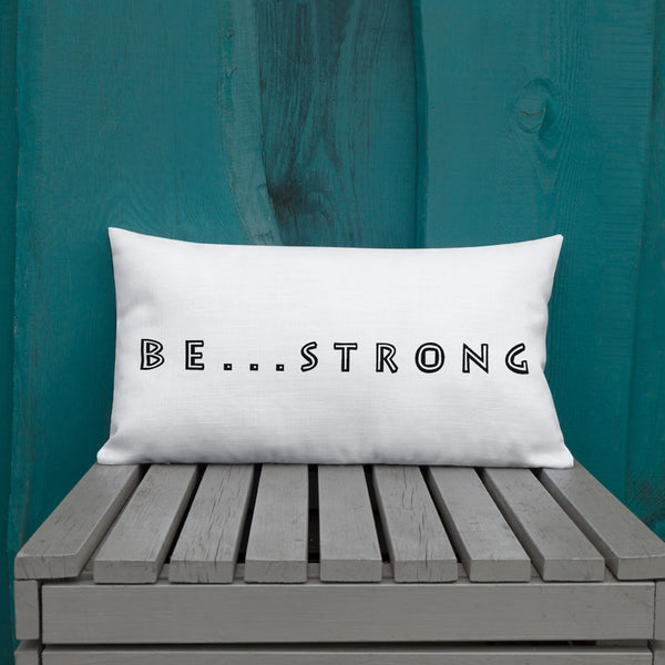 Be...Strong Premium Pillow - The Be Line Products