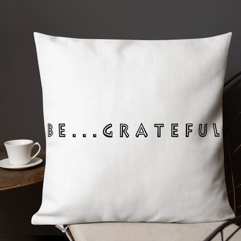 Be...Grateful Premium Pillow - The Be Line Products
