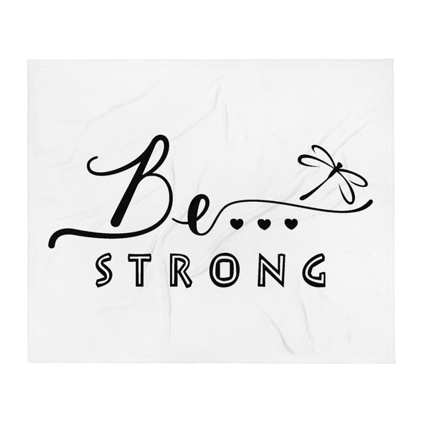 Be...Strong Throw Blanket - The Be Line Products
