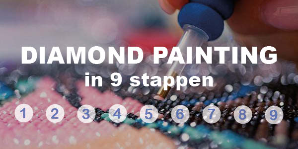 Diamond Painting in 9 stappen