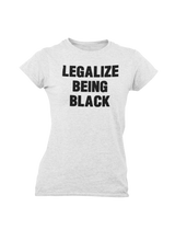 Load image into Gallery viewer, Ladies Legalize Being Black