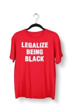 Load image into Gallery viewer, Legalize Being Black