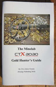 The Minelab CTX 3030 Gold Hunter's Guide