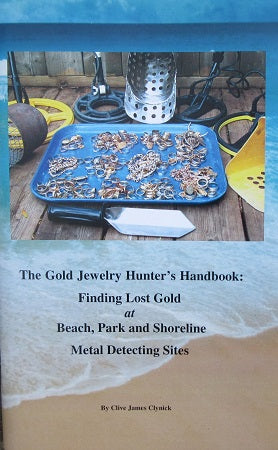 The Gold Jewelry Hunter's Handbook: Finding Lost Gold at Beach, Park and Shoreline Metal Detecting Sites