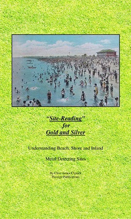 """Site-Reading for Gold and Silver: Understanding Beach, Shore and Inland Metal Detecting Sites"""