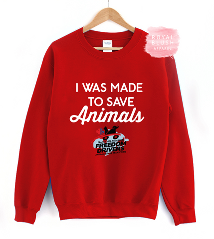 I Was Made To Save Animals Crewneck Sweater