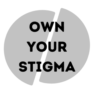 Own Your Stigma