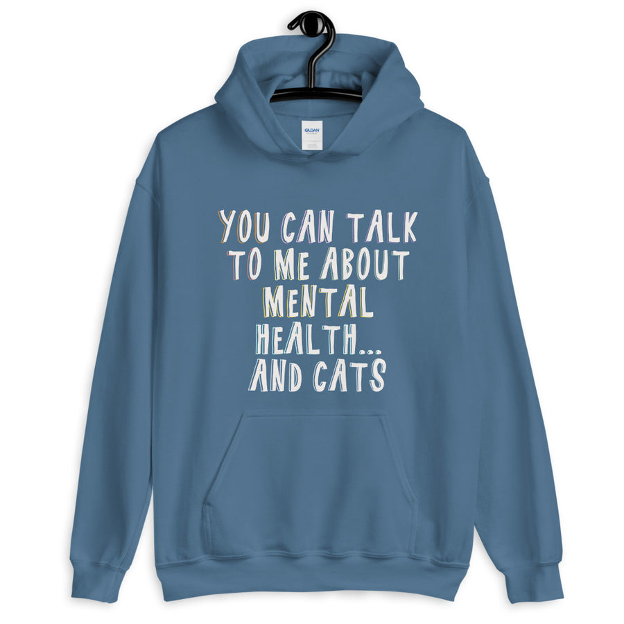 """You can talk to me + cats"" Hoodie"