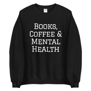 Books, Coffee & Mental Health Sweatshirt