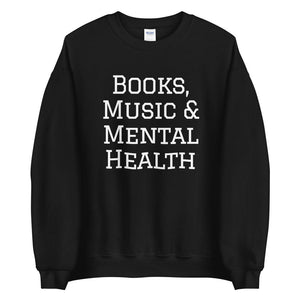 Books, Music & Mental Health Sweatshirt