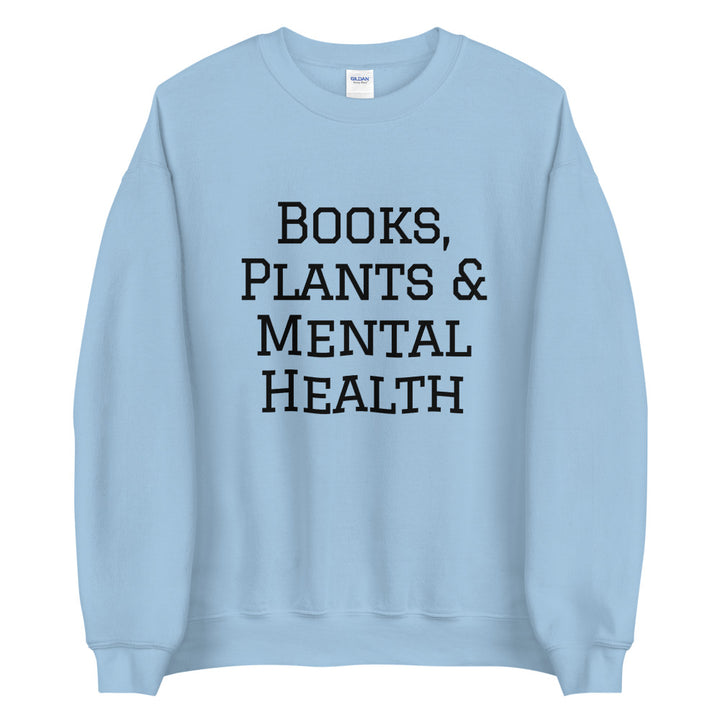 Books, Plants & Mental Health Sweatshirt