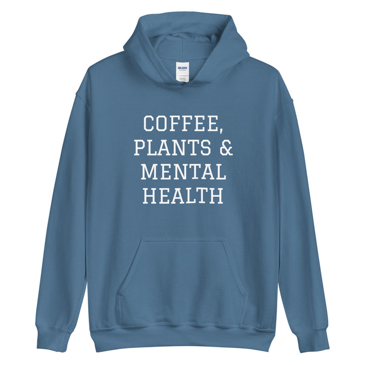 Coffee, Plants & Mental Health Pullover Hoodie